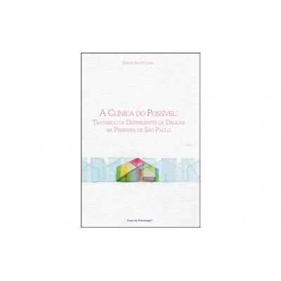 Clinica do possivel, A : tratando de dependentes