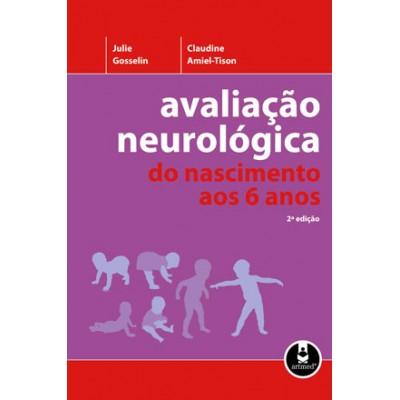 Avaliacao Neurológica - Do Nascimento aos 6 Anos