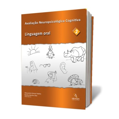 Avaliação Neuropsicológica Cognitiva vol. 2: Linguagem Oral