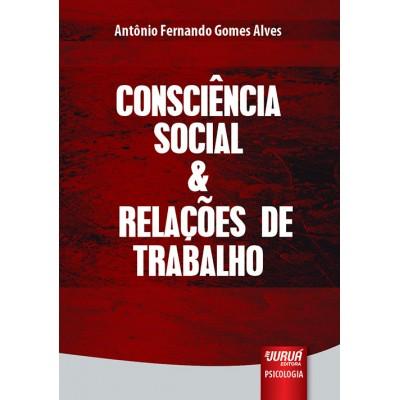 Consciencia Social & Relacoes de Trabalho