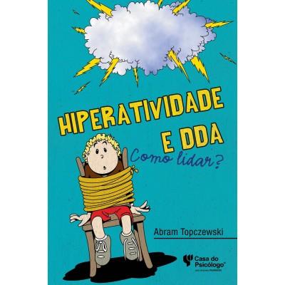 Hiperatividade e DDA: como lidar?
