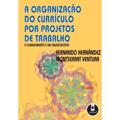 Organizacao do curriculo por projetos de trab, A