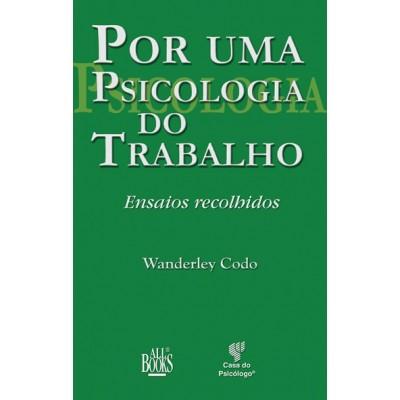 Por uma psicologia do trabalho: ensaios recolhidos
