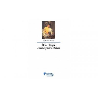 Alcool e drogas: uma visao fenomeno estrutural